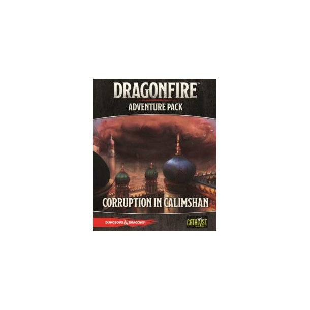 Dragonfire: Adventures - A Corruption in Calimshan - EN